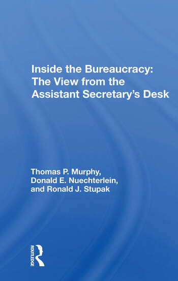 Inside The Bureaucracy The View From The Assistant Secretary's Desk book cover