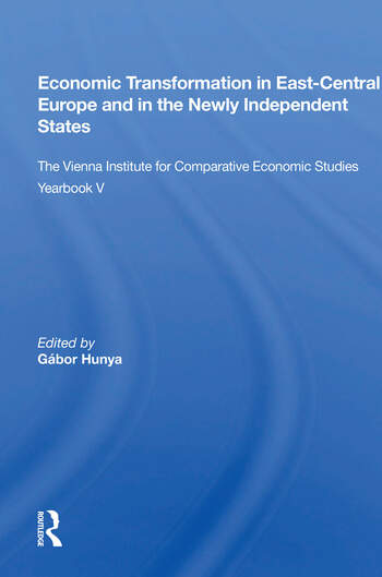 Economic Transformation In East-central Europe And In The Newly Independent States The Vienna Institute For Comparative Economic Studies Yearbook V book cover