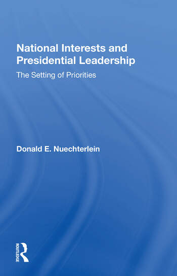 National Interests And Presidential Leadership The Setting Of Priorities book cover