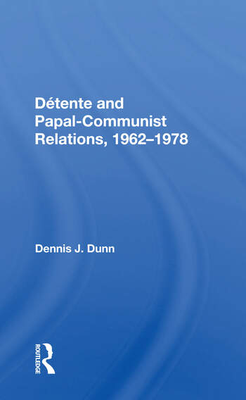 Detente And Papal-communist Relations, 1962-1978 book cover