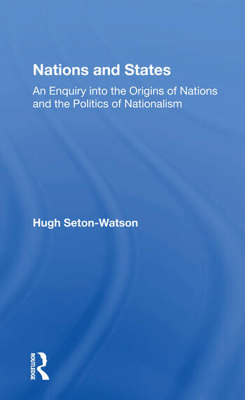 Nations And States An Enquiry Into The Origins Of Nations And The Politics Of Nationalism book cover