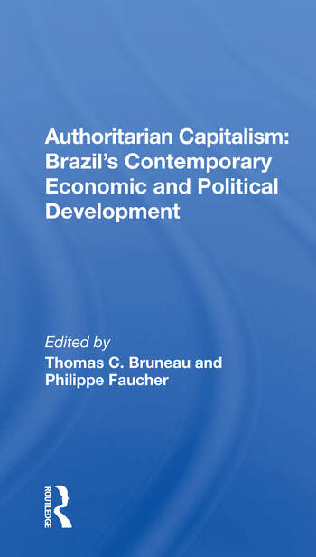 Authoritarian Capitalism Brazil's Contemporary Economic And Political Development book cover