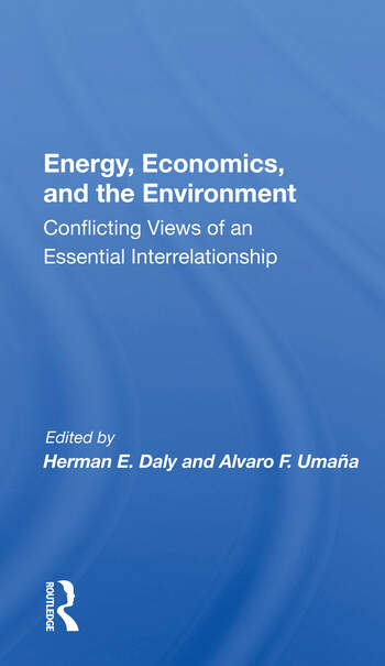 Energy, Economics, And The Environment Conflicting Views Of An Essential Interrelationship book cover