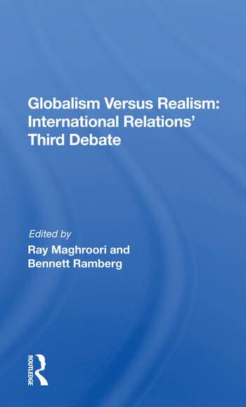 Globalism Versus Realism International Relations' Third Debate book cover