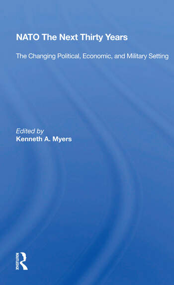 Nato--the Next Thirty Years The Changing Political, Economic, And Military Setting book cover
