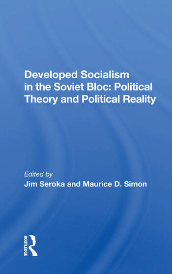 Developed Socialism In The Soviet Bloc Political Theory Vs. Political Reality book cover
