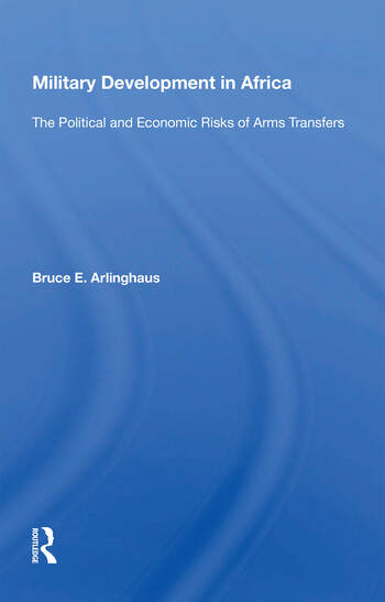 Military Development In Africa The Political And Economic Risks Of Arms Transfers book cover