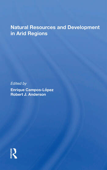 Natural Resources And Development In Arid Regions book cover