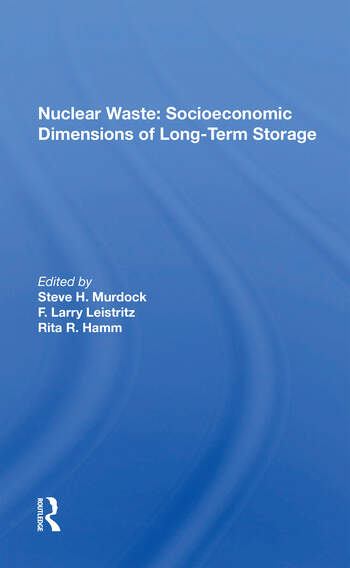 Nuclear Waste Socioeconomic Dimensions Of Long-term Storage book cover