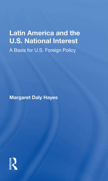 Latin America And The U.s. National Interest A Basis For U.s. Foreign Policy book cover