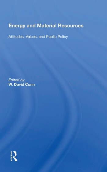 Energy And Material Resources Attitudes, Values, And Public Policy book cover