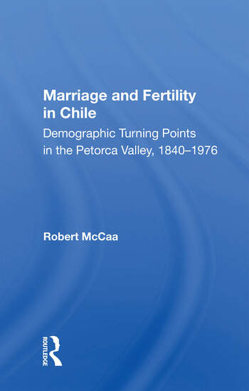Marriage And Fertility In Chile Demographic Turning Points In The Petorca Valley, 1840-1976 book cover