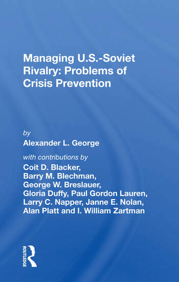 Managing U.s.-soviet Rivalry Problems Of Crisis Prevention book cover