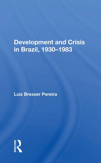 Development And Crisis In Brazil, 1930-1983 book cover