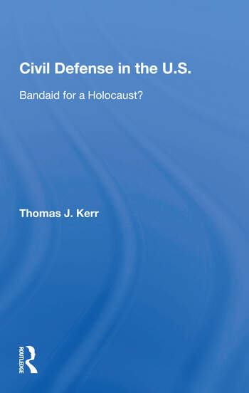Civil Defense In The United States Bandaid For A Holocaust? book cover