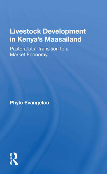 Livestock Development In Kenya's Maasailand Pastoralists' Transition To A Market Economy book cover