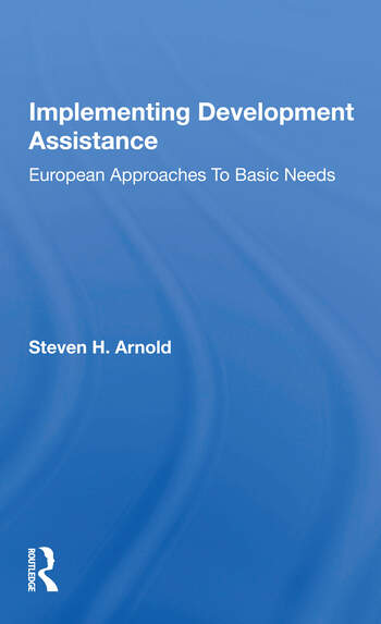 Implementing Development Assistance European Approaches To Basic Needs book cover