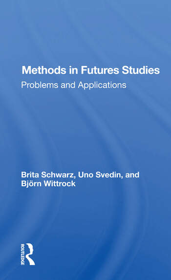 Methods In Futures Studies Problems And Applications book cover