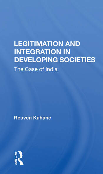 Legitimation And Integration In Developing Societies The Case Of India book cover