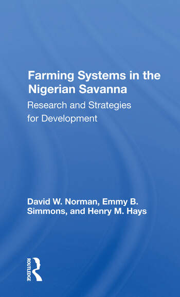 Farming Systems In The Nigerian Savanna Research And Strategies For Development book cover