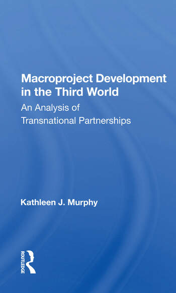 Macroproject Development In The Third World An Analysis Of Transnational Partnerships book cover