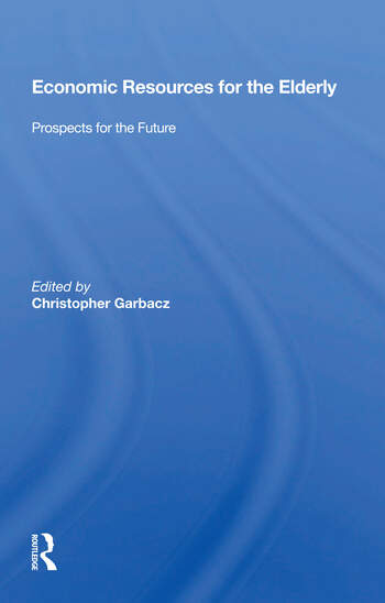 Economic Resources For The Elderly Prospects For The Future book cover