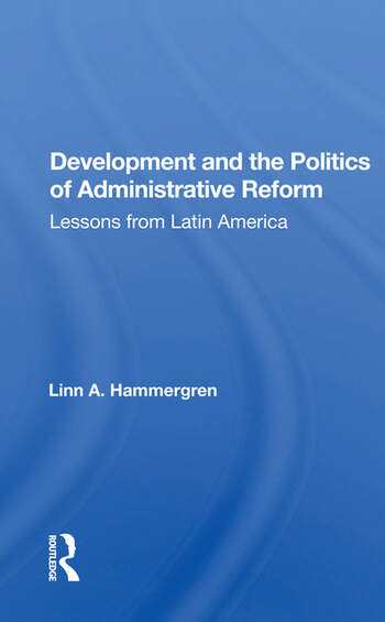 Development And The Politics Of Administrative Reform Lessons From Latin America book cover
