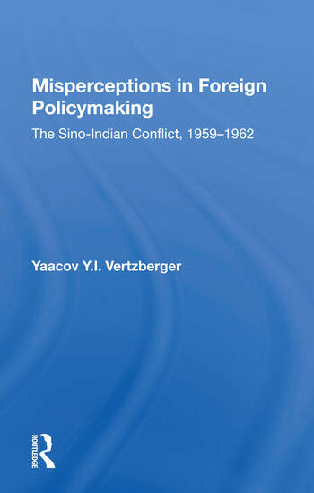 Misperceptions In Foreign Policymaking The Sino-indian Conflict 1959-1962 book cover