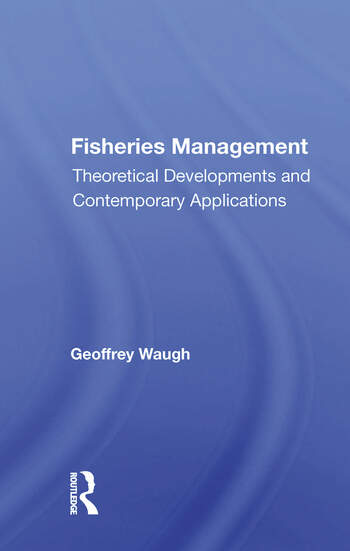 Fisheries Management Theoretical Developments And Contemporary Applications book cover