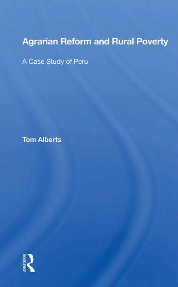 Agrarian Reform And Rural Poverty A Case Study Of Peru book cover
