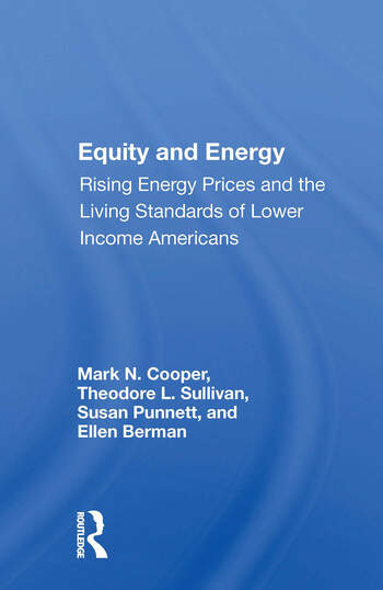 Equity And Energy Rising Energy Prices And The Living Standards Of Lower Income Americans book cover