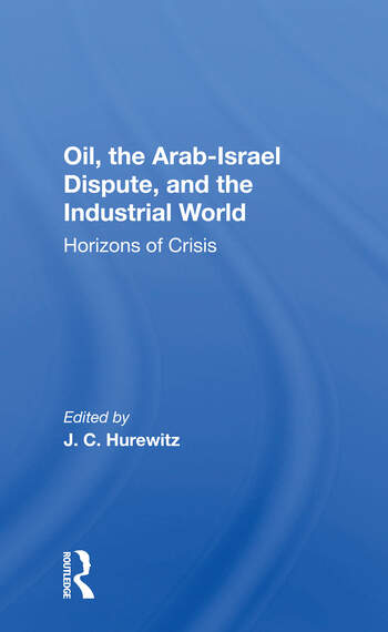Oil, The Arab-israel Dispute, And The Industrial World Horizons Of Crisis book cover