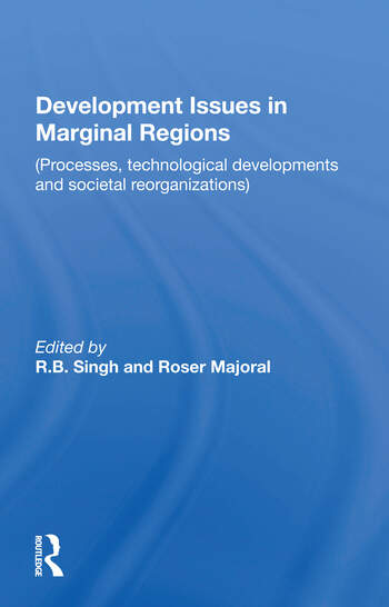 Development Issues In Marginal Regions Processes, Technological Developments, And Societal Reorganizations book cover