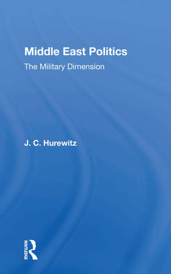 Middle East Politics The Military Dimension book cover