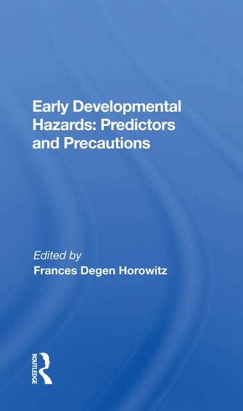 Early Developmental Hazards Predictors And Precautions book cover