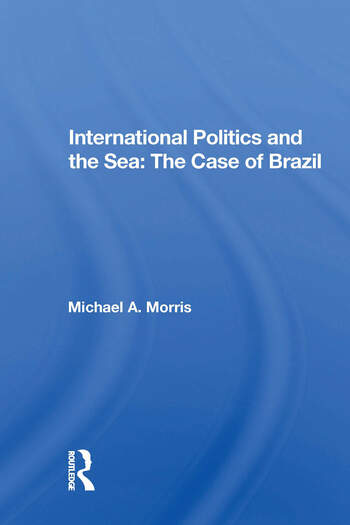International Politics And The Sea: The Case Of Brazil book cover
