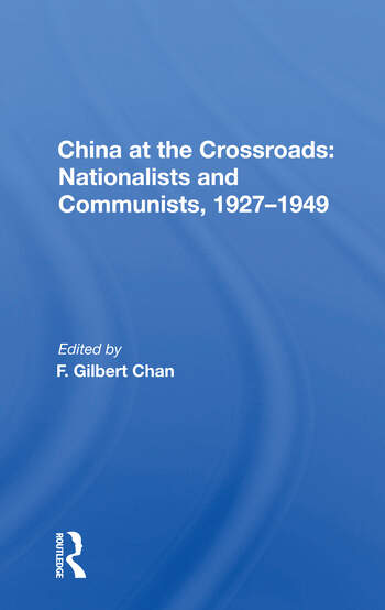 China At The Crossroads nationalists And Communists, 1927-1949 book cover