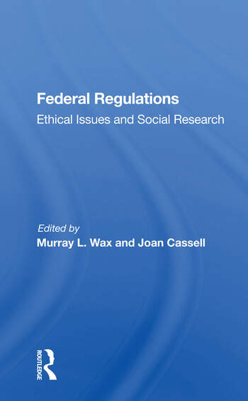 Federal Regulations Ethical Issues And Social Research book cover