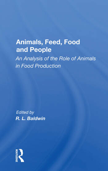 Animals, Feed, Food And People An Analysis Of The Role Of Animals In Food Production book cover