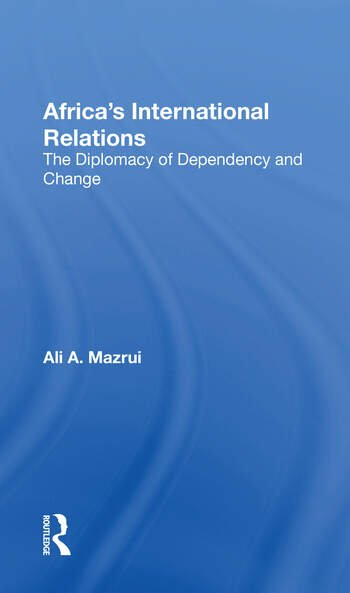 Africa's International Relations The Diplomacy Of Dependency And Change book cover