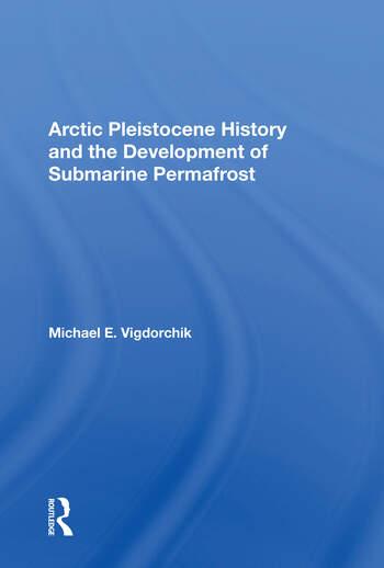 Arctic Pleistocene History And The Development Of Submarine Permafrost book cover