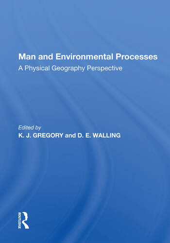 Man And Environmental Processes A Physical Geography Perspective book cover