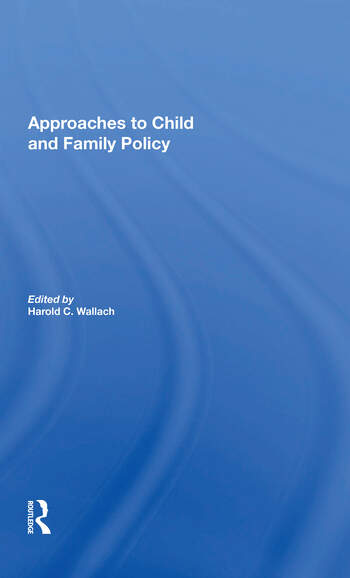 Approaches To Child And Family Policy book cover