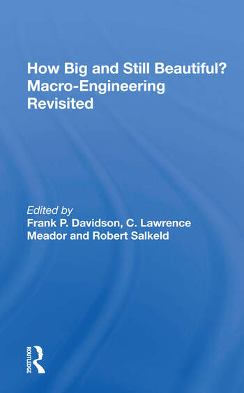 How Big And Still Beautiful?: Macro- Engineering Revisited book cover