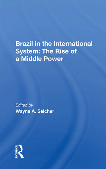 Brazil In The International System The Rise Of A Middle Power book cover