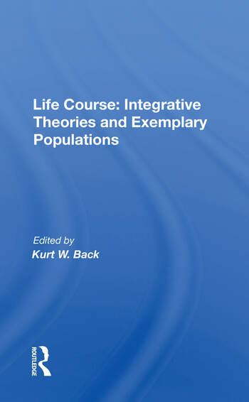 Life Course Integrative Theories And Exemplary Populations book cover