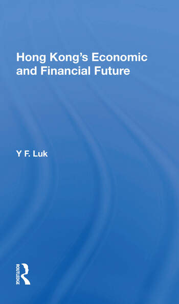 Hong Kong's Economic And Financial Future book cover