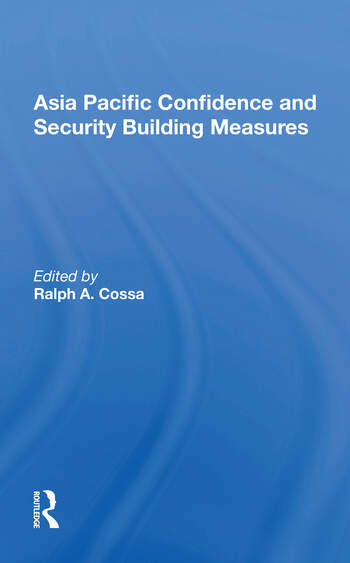 Asia Pacific Confidence And Security Building Measures book cover