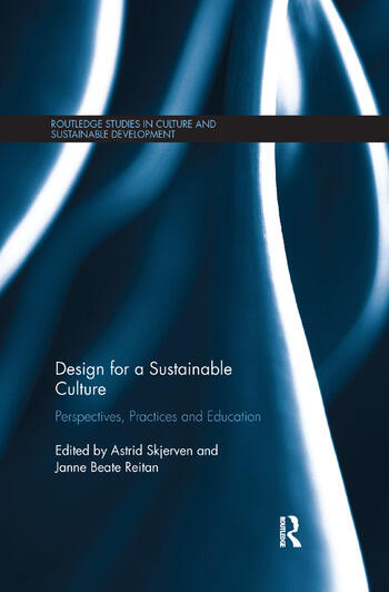 Design for a Sustainable Culture Perspectives, Practices and Education book cover