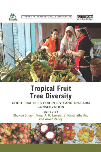 Tropical Fruit Tree Diversity Good practices for in situ and on-farm conservation book cover